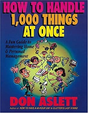 How to Handle 1000 Things at Once: A Fun Guide to Mastering Home and Personal Management 9780937750193