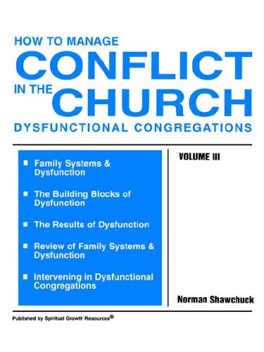 How to Manage Conflict in the Church, Dysfunctional Congregations, Volume III 9780938180166