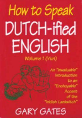 How to Speak Dutchified English, Volume 1 9780934672580