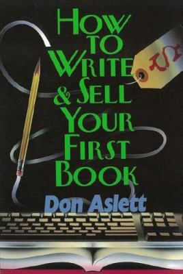 How to Write and Sell Your First Book 9780937750292