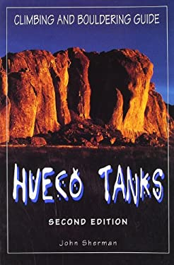 Hueco Tanks Climbing and Bouldering Guide, 2nd