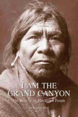 I Am the Grand Canyon: The Story of the Havasupai People 9780938216865