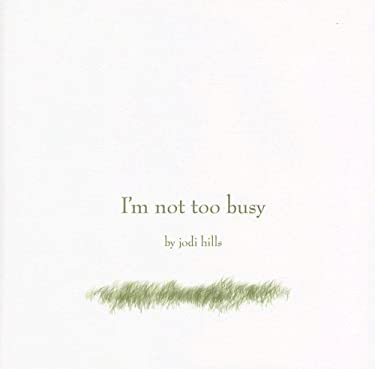 I'm Not Too Busy