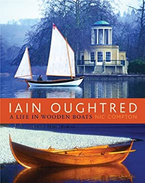 Iain Oughtred: A Life in Wooden Boats 9780937822999
