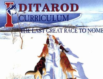 Iditarod: The Last Great Race to Nome 9780934007139