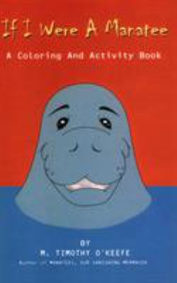 If I Were a Manatee: A Coloring and Activity Book 9780936513508