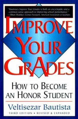 Improve Your Grades: How to Become an Honor Student 9780931613166