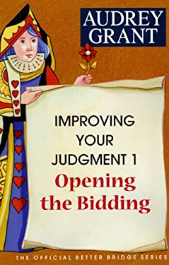 Improving Your Judgment 1: Opening the Bidding 9780939460373