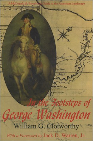 In the Footsteps of George Washington: A Guide to Sites Commemorating Our First President 9780939923793