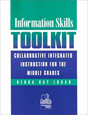 Information Skills Toolkit: Collaborative Integrated Instruction for the Middle Grades 9780938865919