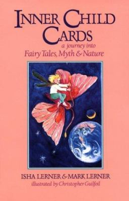 Inner Child Cards Boxed Set: A Journey Into Fairy Tales, Myth, and Nature [With 78 Full-Color Cards]