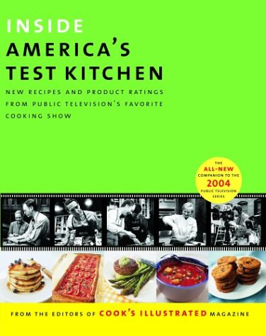 Inside America's Test Kitchen: All New Recipes, Tips, Equipment Ratings, Food Tastings, Science Experiments from the Hit Public Television Show 9780936184715