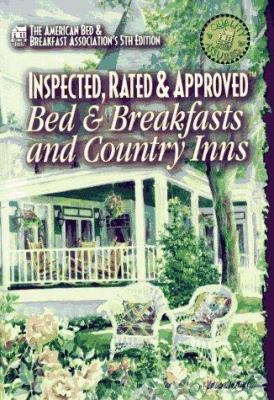 Inspected Rated and Approved Bed and Breakfasts and Country Inns 9780934473279