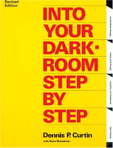 Into Your Darkroom Step by Step 9780936262062