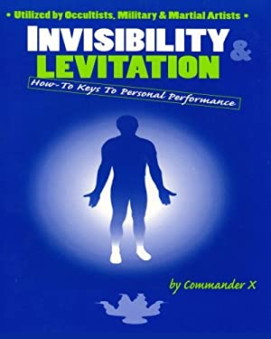 Invisibility and Levitation: How-To Keys to Personal Performance 9780938294368