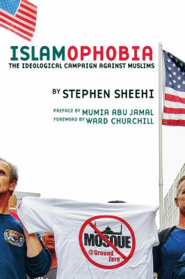 Islamophobia: The Ideological Campaign Against Muslims 9780932863676
