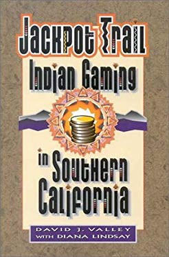 Jackpot Trail: Indian Gaming in Southern California