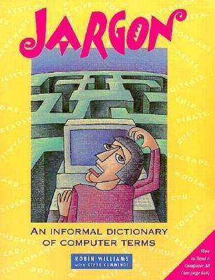 Jargon: An Informal Dictionary of Computer Terms 9780938151845