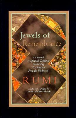 Jewels of Remembrance: A Daybook of Spiritual Guidance: Containing 365 Selections from the Wisdom of ... Rumi 9780939660506