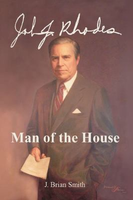 John J. Rhodes: Man of the House 9780935810752