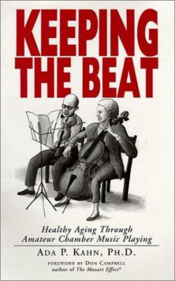 Keeping the Beat: Healthy Aging Through Amateur Chamber Music Playing 9780930121013