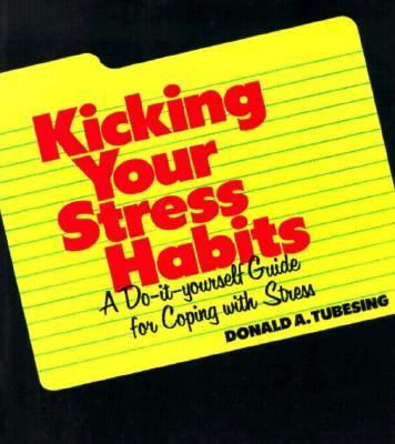 Kicking Your Stress Habits: A Do-It-Yourself Guide to Coping with Stress 9780938586005