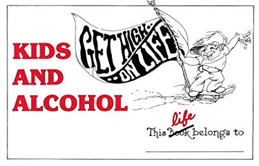Kids and Alcohol: Facts and Ideas about Drinking and Not Drinking 9780932194138