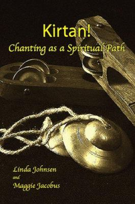Kirtan!: Chanting as a Spiritual Path 9780936663432