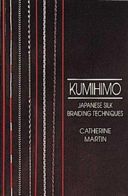 Kumihimo: Japanese Silk Braiding Techniques 9780937274590