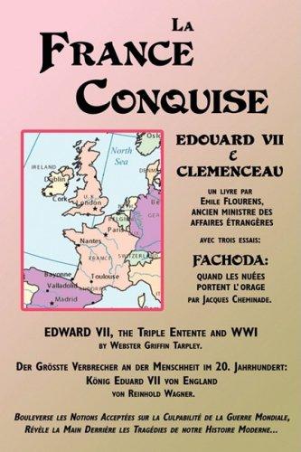 La France Conquise: Edouard VII Et Clmenceau: Quatre Tmoignages
