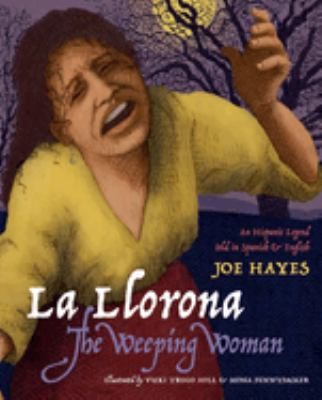 La Llorona/The Weeping Woman: An Hispanic Legend Told in Spanish and English 9780938317395