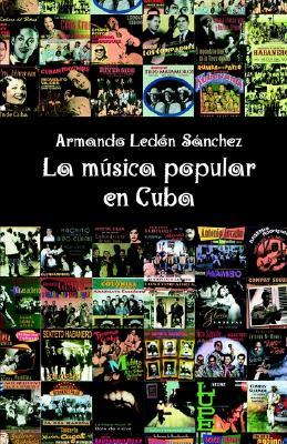La Musica Popular En Cuba 9780932367150