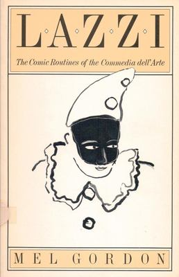 Lazzi: The Comic Routines of the Commedia Dell'arte 9780933826694