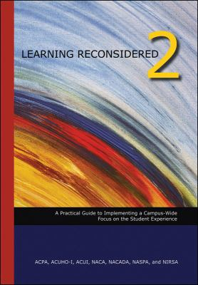 Learning Reconsidered 2: Implementing a Campus-Wide Focus on the Student Experience 9780931654411