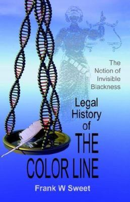 Legal History of the Color Line: The Rise and Triumph of the One-Drop Rule 9780939479238