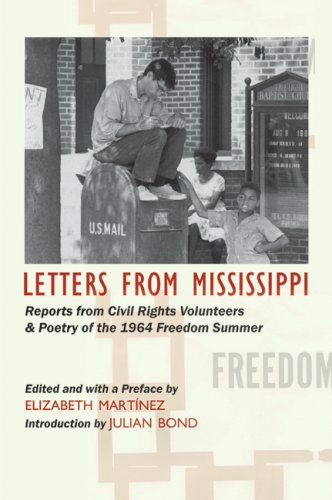Letters from Mississippi: Reports from Civil Rights Volunteers and Freedom School Poetry of the 1964 Freedom Summer 9780939010929