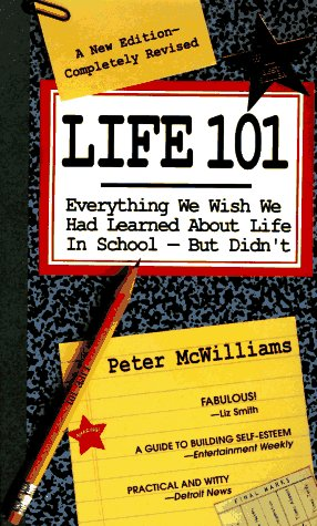 Life 101: Everything We Wish We Had Learned about Life in School--But Didn't 9780931580789