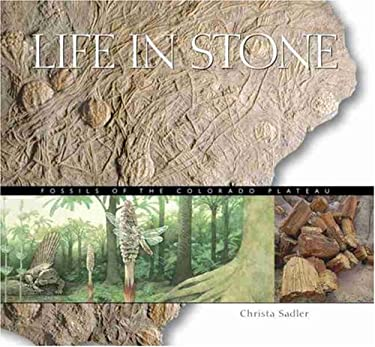 Life in Stone: Fossils of the Colorado Plateau 9780938216810