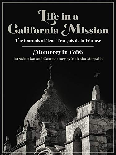 Life in a California Mission: Monterey in 1786 9780930588397