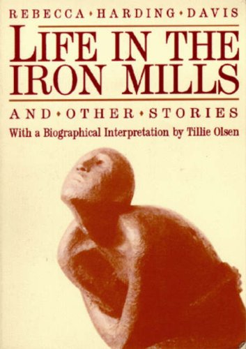 Life in the Iron Mills and Other Stories: Second Edition 9780935312393