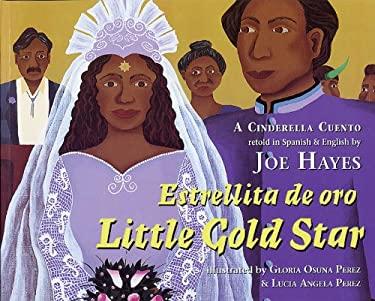Little Gold Star / Estrellita de Oro: A Cinderella Cuento 9780938317494