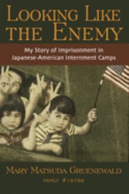 Looking Like the Enemy: My Story of Imprisonment in Japanese American Internment Camps 9780939165537