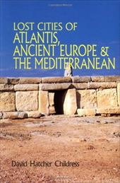 Lost Cities of Atlantis, Ancient Europe & the Mediterranean 4180907