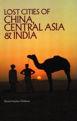Lost Cities of China, Central Asia and India 9780932813077