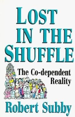 Lost in the Shuffle: The Co-Dependent Reality 9780932194459