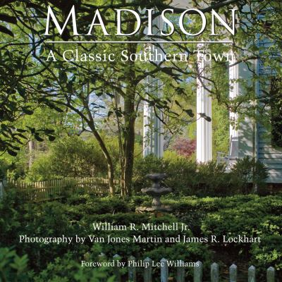 Madison: A Classic Southern Town 9780932958273