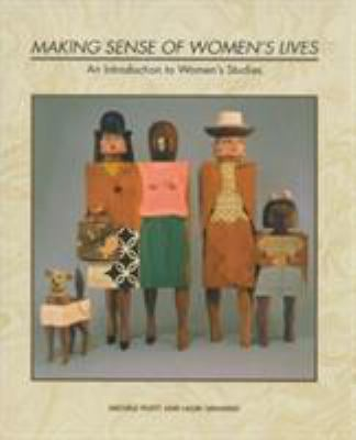 Making Sense of Women's Lives: An Introduction to Women's Studies 9780939693535