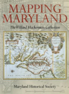 Mapping Maryland: The Willard Hackerman Collection 9780938420644