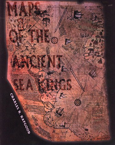 Maps of the Ancient Sea Kings: Evidence of Advanced Civilization in the Ice Age 9780932813428