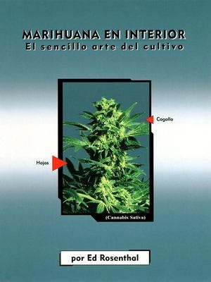 Marihuana En Interior: El Sencillo Arte del Cultivo: Easy Marijuana Gardening, Spanish-Language Edition = Easy Marijuana Gardening 9780932551412